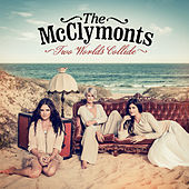 Two Worlds Collide von The McClymonts