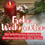 Frohe Weihnachten: Die beliebtesten deutschen Weihnachtslieder aller Zeiten von Various Artists