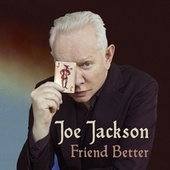 Friend Better von Joe Jackson