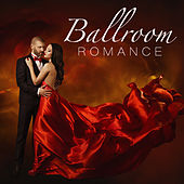 Ballroom Romance by Various Artists