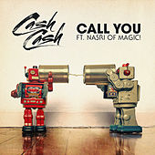 Call You (feat. Nasri of MAGIC!) by Cash Cash
