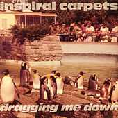 Dragging Me Down di Inspiral Carpets