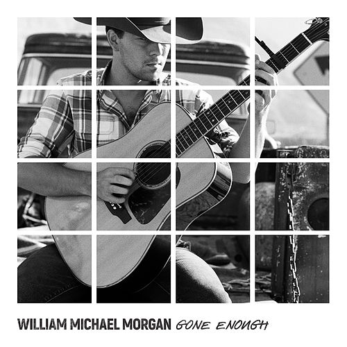 Gone Enough by William Michael Morgan
