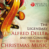 The Legendary Alfred Deller and his Consort: The Best of Christmas Music by Various Artists