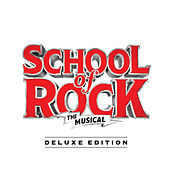 School of Rock: The Musical (Original Cast Recording) (Deluxe Edition) by Andrew Lloyd Webber