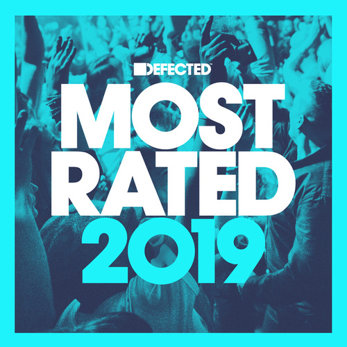 Defected Presents Most Rated 2019 von Various Artists