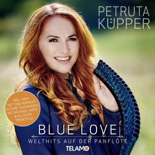 Blue Love: Welthits auf der Panflöte von Petruta Küpper