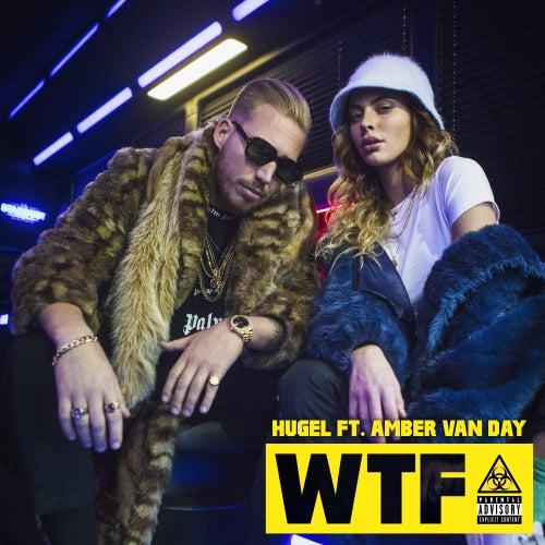 WTF (feat. Amber Van Day) von Hugel