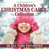 A Children's Christmas Carol Collection: 30 All-Time Favorites de The Countdown Kids
