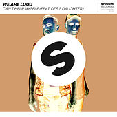Can't Help Myself (feat. Deb's Daughter) von We Are Loud