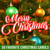 Merry Christmas: 30 Favorite Christmas Carols by Various Artists