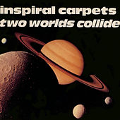 Two Worlds Collide by Inspiral Carpets