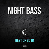 Best of Night Bass 2018 von Various Artists