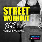 Street Workout 2018 Workout Collection by Various Artists