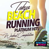 Tokyo Beach Running Platinum Hits Workout Compilation by Various Artists