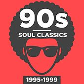 90s Soul Classics 1995-1999 by Various Artists