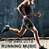 The Best Running Music of 2018 & DJ Mix (The Perfect EDM Playlist for Your Running Workout) by Various Artists