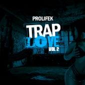 Trap Love, Vol. 2 by Prolifek