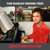 Have Some Moore! de Dudley Moore