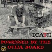 Possessed by Tha Ouija Board de Death