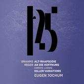 Brahms: Alto Rhapsody - Reger: An die Hoffnung, Reger: Hiller Variations & Fugue (Live) by Münchner Philharmoniker