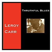 Thruthful Blues de Leroy Carr