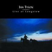 Live At Longview by Ian Tyson