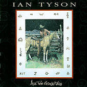 All The Good 'Uns by Ian Tyson