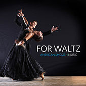 For Waltz: American Smooth Music by Various Artists