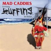 I'm Going Surfing for Xmas von Mad Caddies