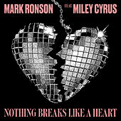 Nothing Breaks Like a Heart (feat. Miley Cyrus) de Mark Ronson