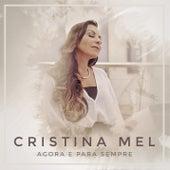 Agora e para Sempre de Cristina Mel