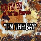 I'm the Bay (feat. Nef the Pharaoh) de Mob Fam Ent