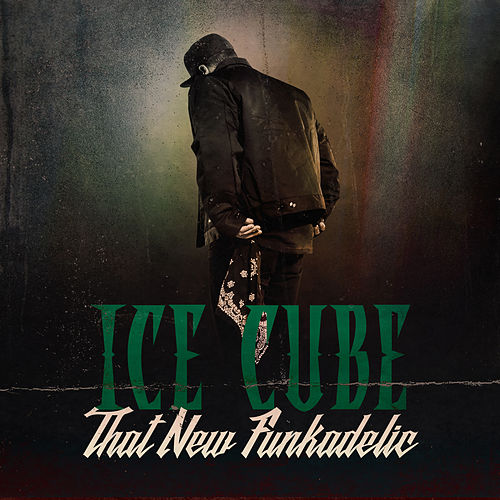 That New Funkadelic by Ice Cube