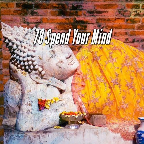 78 Spend Your Mind von Entspannungsmusik