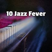 10 Jazz Fever by Chillout Lounge
