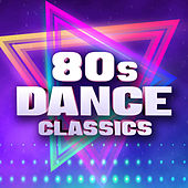 80s Dance Classics by Various Artists
