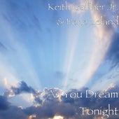 As You Dream Tonight van Keith Galliher Jr.