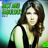 Fast and Fabulous, Vol. 2 by Various Artists