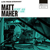 Just as I Am (Live from Steinway) by Matt Maher