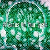 42 Focus On Your Goals de Meditação e Espiritualidade Musica Academia