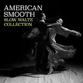 American Smooth Slow Waltz Collection by Various Artists