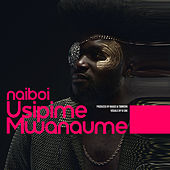 Usipime Mwanaume von Naiboi