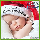 Calming Sleepy Time Christmas Lullabies for Babies (With Natural White Noise) by The Liddo Kiddos