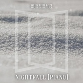 Nightfall (Piano) by Our Mirage