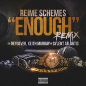 Enough (Remix) [feat. Keith Murray, Revolver & Sylent Atlantis] de Reime Schemes
