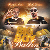 Big Boy Ballin by Paystyle Meskin