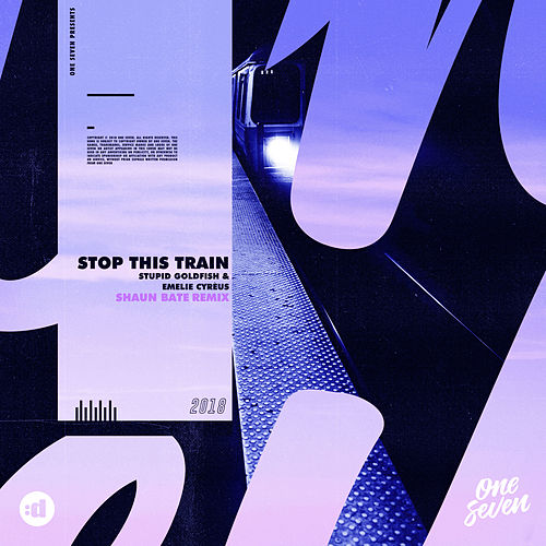Stop This Train (Shaun Bate Remix) by Stupid Goldfish