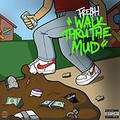 Walk Thru the Mud by Fre$h