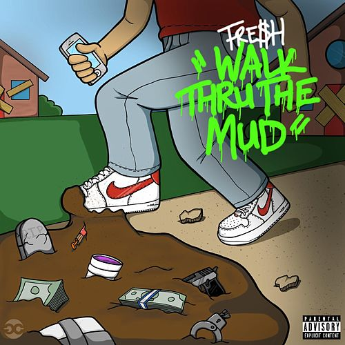 Walk Thru the Mud von Fre$h